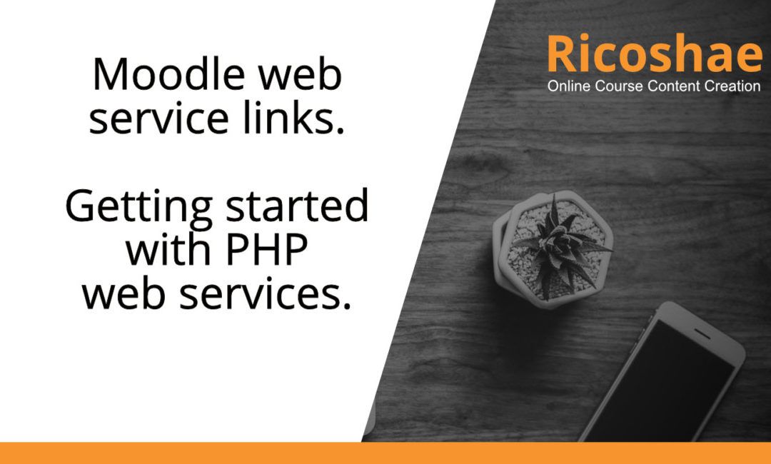 Moodle web service links. Getting started with PHP web services.