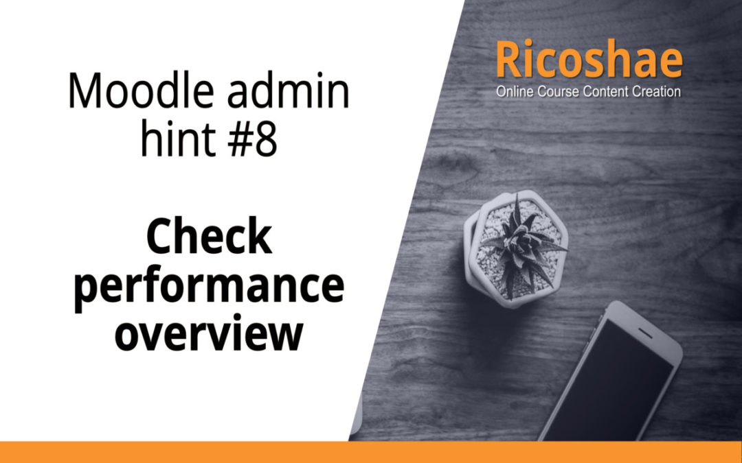 Moodle admin hint #8 Check performance overview