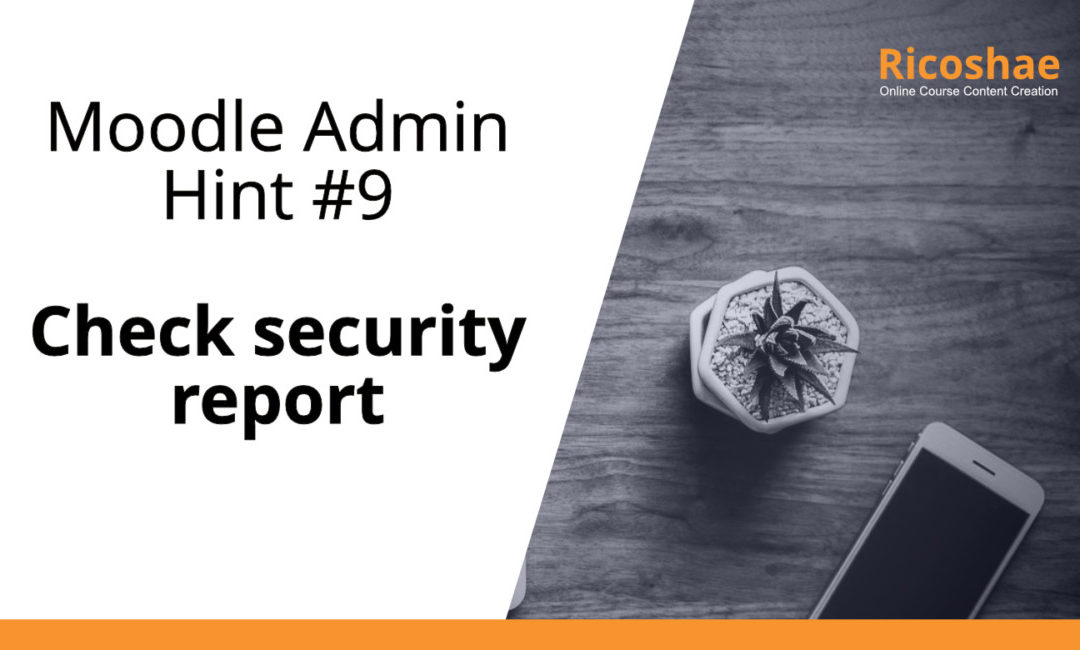 Moodle admin hint #9 Check security report