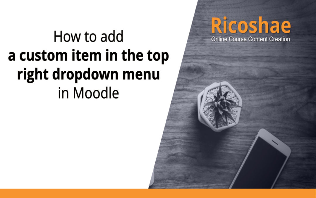 How to add a custom item in the top right dropdown menu in Moodle