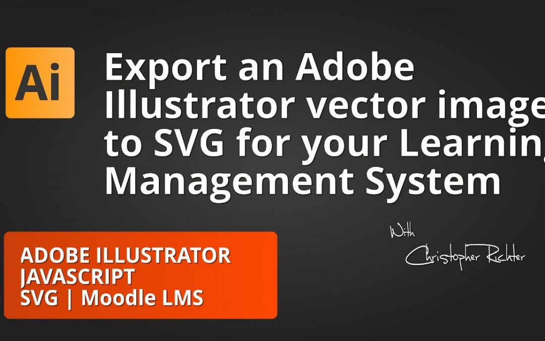 Export ADOBE ILLUSTRATOR GRAPHICS and embed into a MOODLE Course