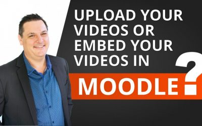 Uploading VS embedding videos into Moodle – ADDING VIDEO TO MOODLE!